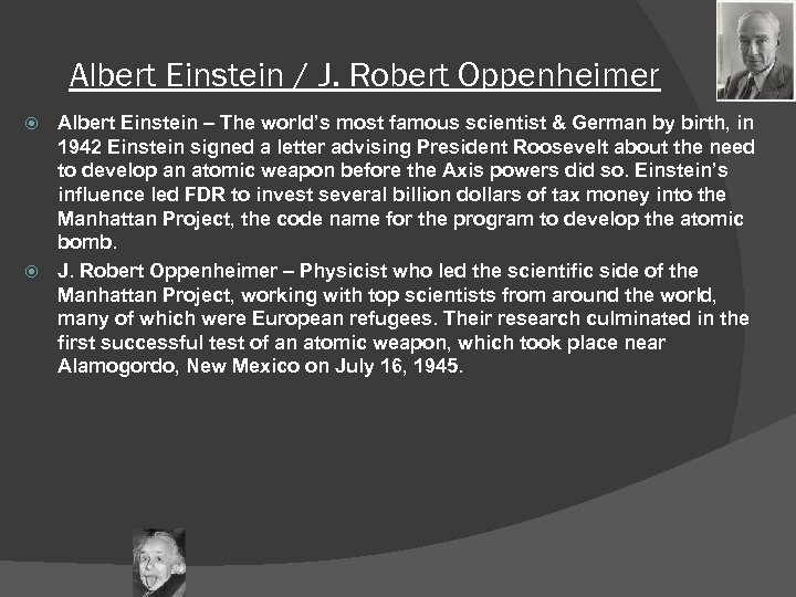Albert Einstein / J. Robert Oppenheimer Albert Einstein – The world's most famous scientist