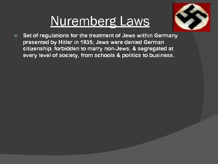 Nuremberg Laws Set of regulations for the treatment of Jews within Germany presented by