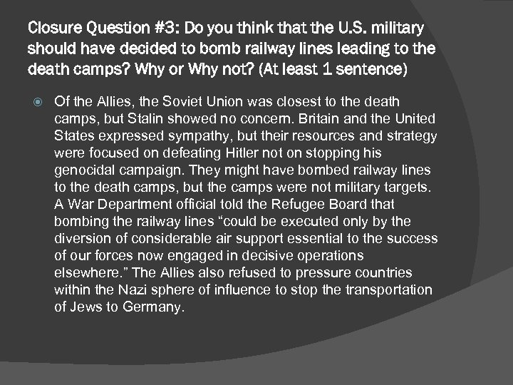 Closure Question #3: Do you think that the U. S. military should have decided