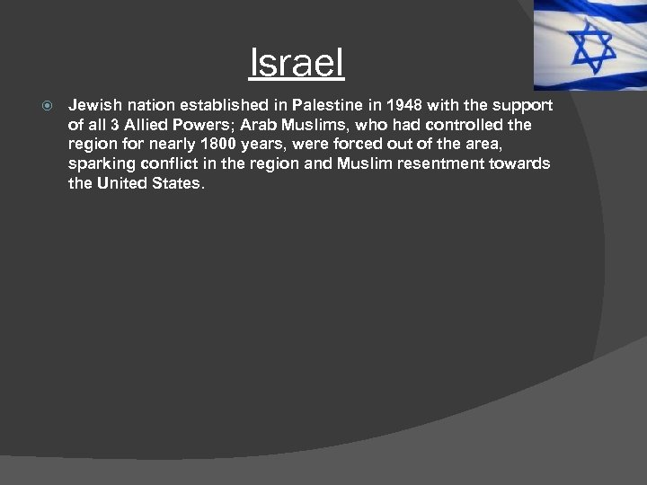 Israel Jewish nation established in Palestine in 1948 with the support of all 3