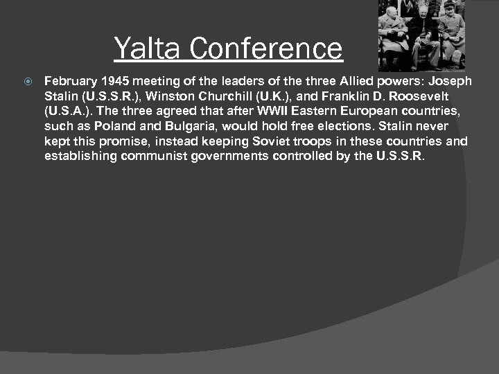 Yalta Conference February 1945 meeting of the leaders of the three Allied powers: Joseph