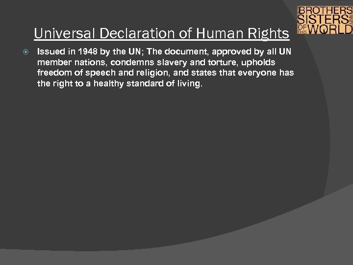 Universal Declaration of Human Rights Issued in 1948 by the UN; The document, approved