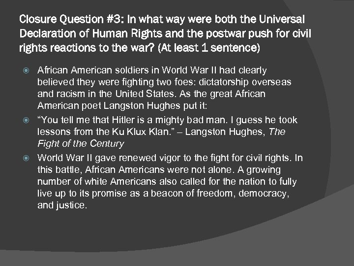 Closure Question #3: In what way were both the Universal Declaration of Human Rights