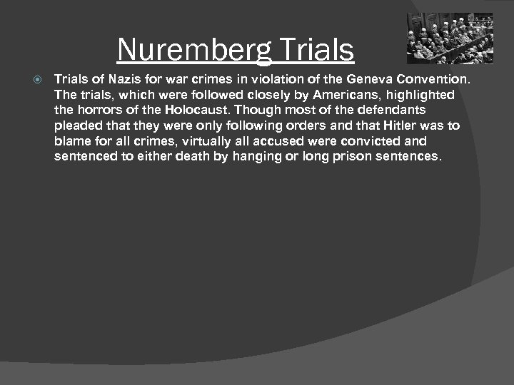 Nuremberg Trials of Nazis for war crimes in violation of the Geneva Convention. The