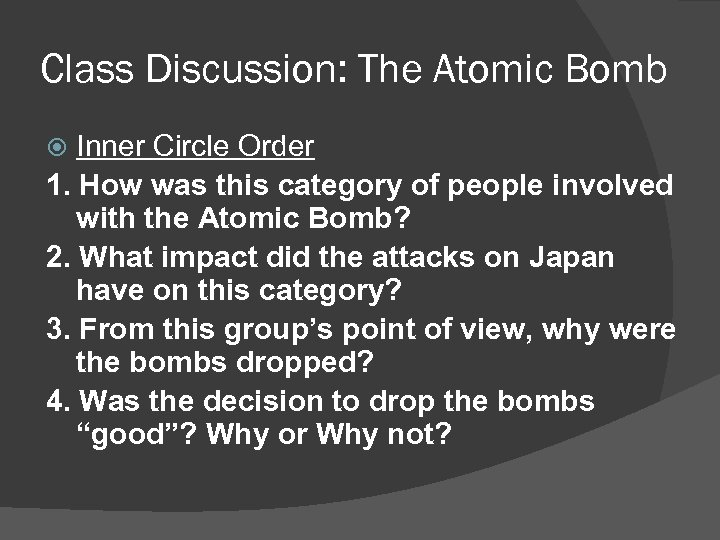 Class Discussion: The Atomic Bomb Inner Circle Order 1. How was this category of