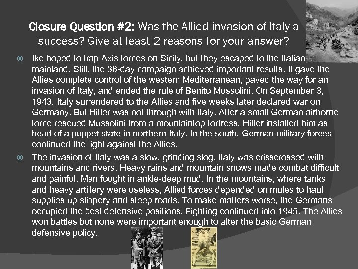 Closure Question #2: Was the Allied invasion of Italy a success? Give at least