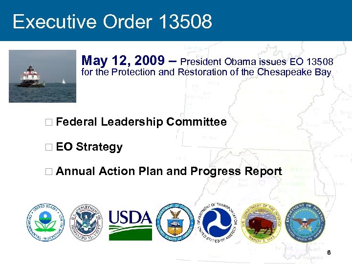 Executive Order 13508 May 12, 2009 – President Obama issues EO 13508 for the