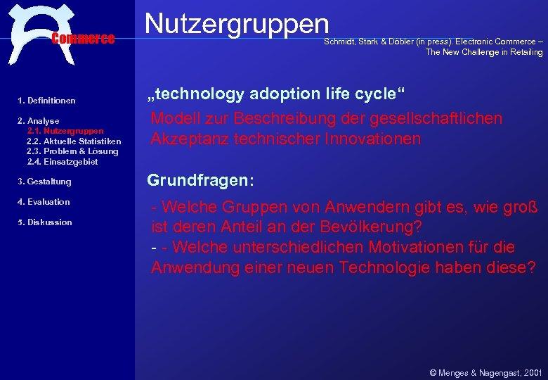 Commerce 1. Definitionen 2. Analyse 2. 1. Nutzergruppen 2. 2. Aktuelle Statistiken 2. 3.