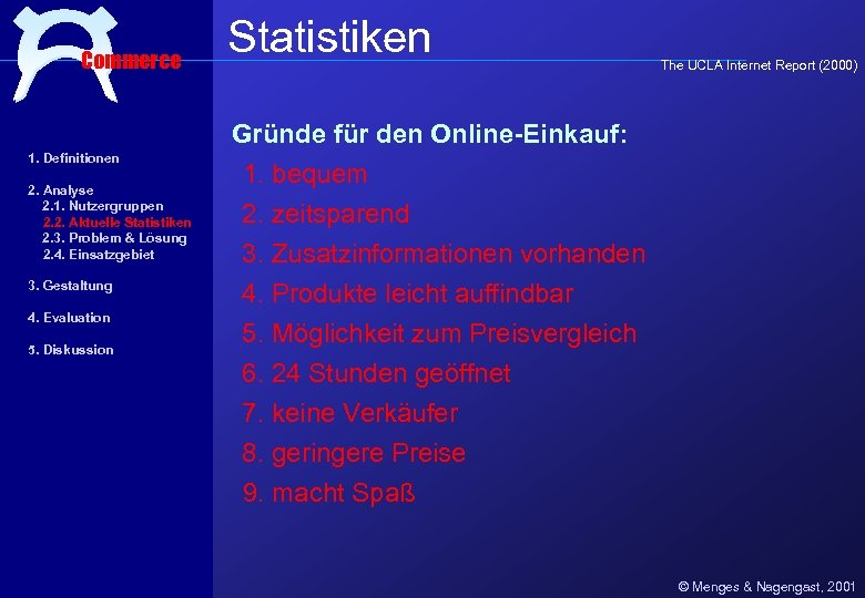 Commerce Statistiken The UCLA Internet Report (2000) Gründe für den Online-Einkauf: 1. Definitionen 2.