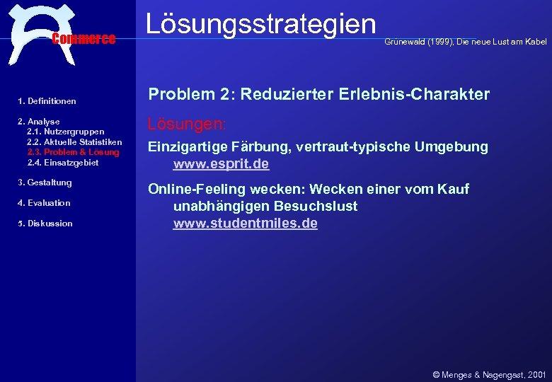 Commerce 1. Definitionen Lösungsstrategien Grünewald (1999), Die neue Lust am Kabel Problem 2: Reduzierter