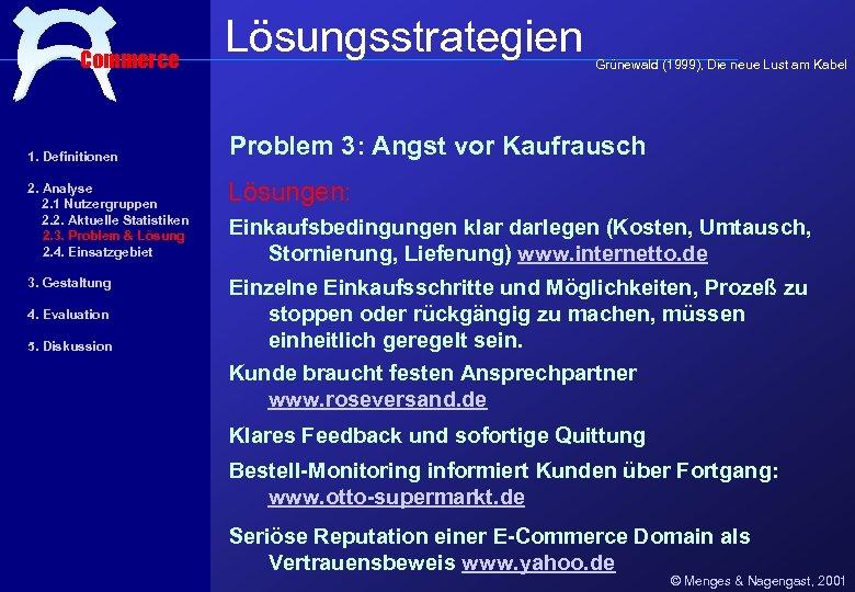 Commerce 1. Definitionen Lösungsstrategien Grünewald (1999), Die neue Lust am Kabel Problem 3: Angst