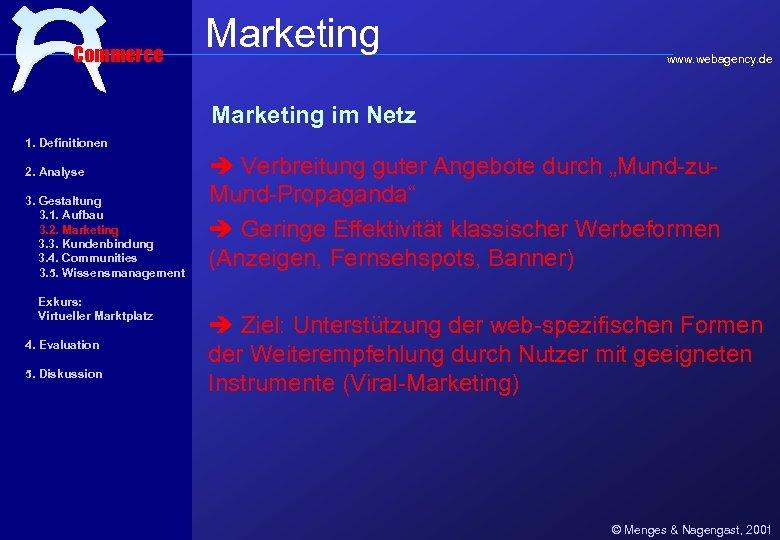 Commerce Marketing www. webagency. de Marketing im Netz 1. Definitionen 2. Analyse 3. Gestaltung