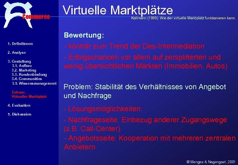 Commerce Virtuelle Marktplätze Kollmann (1999). Wie der virtuelle Marktplatz funktionieren kann. Bewertung: 1. Definitionen