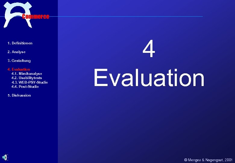 Commerce 1. Definitionen 2. Analyse 3. Gestaltung 4. Evaluation 4. 1. Mimikanalyse 4. 2.