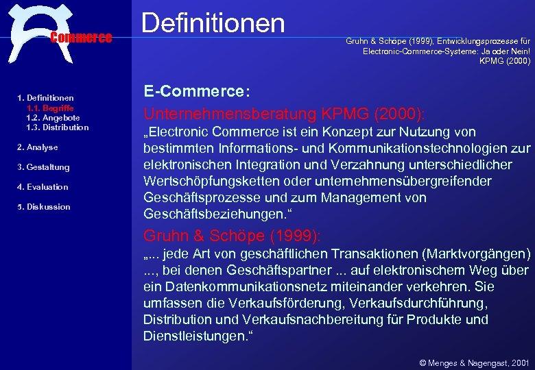 Commerce 1. Definitionen 1. 1. Begriffe 1. 2. Angebote 1. 3. Distribution 2. Analyse