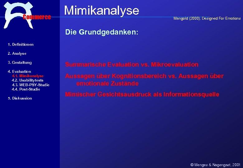 Commerce Mimikanalyse Mangold (2000), Designed For Emotions Die Grundgedanken: 1. Definitionen 2. Analyse 3.