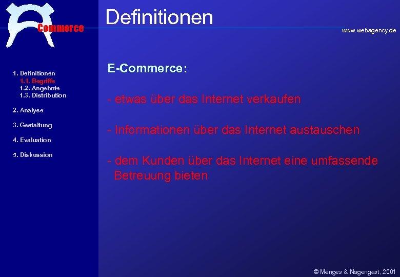 Commerce 1. Definitionen 1. 1. Begriffe 1. 2. Angebote 1. 3. Distribution Definitionen www.
