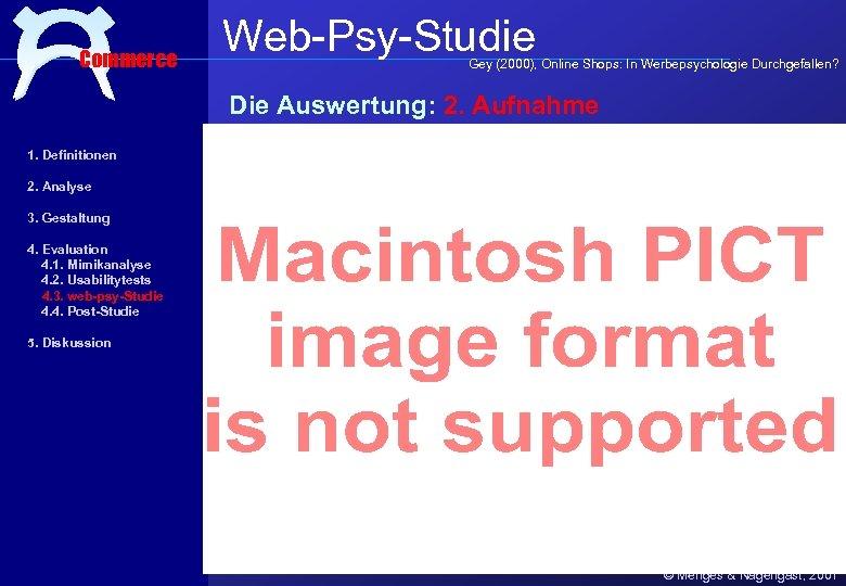 Commerce Web-Psy-Studie Gey (2000), Online Shops: In Werbepsychologie Durchgefallen? Die Auswertung: 2. Aufnahme 1.