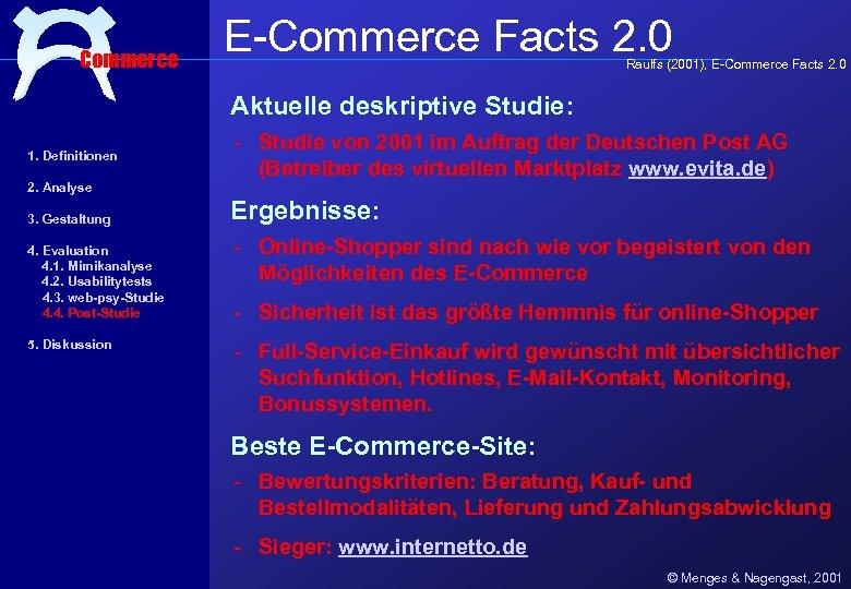 Commerce E-Commerce Facts 2. 0 Raulfs (2001), E-Commerce Facts 2. 0 Aktuelle deskriptive Studie: