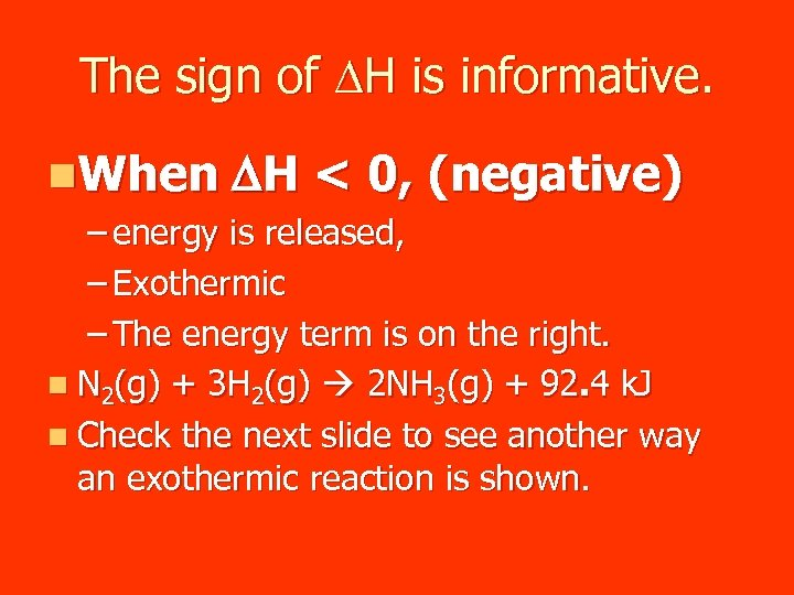 The sign of DH is informative. n. When DH < 0, (negative) – energy