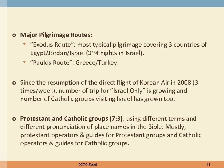 """Major Pilgrimage Routes: • """"Exodus Route"""": most typical pilgrimage covering 3 countries of"""