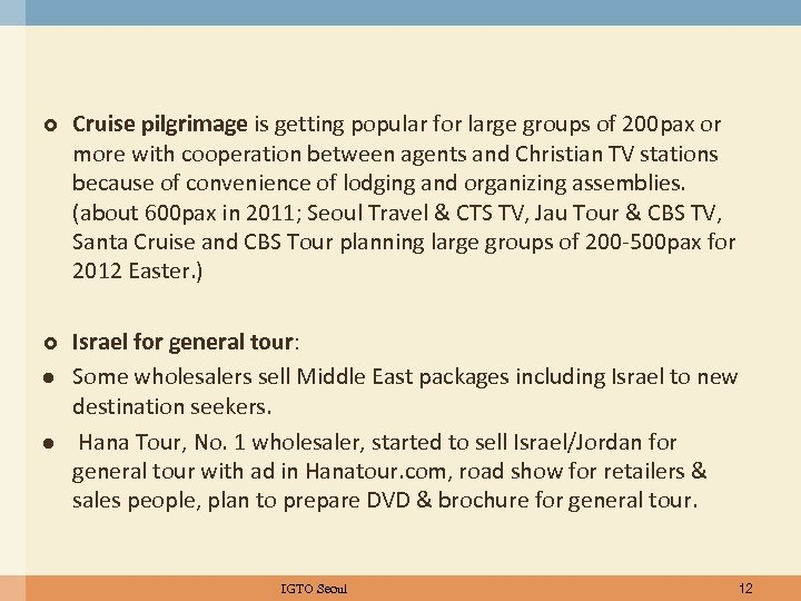 Cruise pilgrimage is getting popular for large groups of 200 pax or more