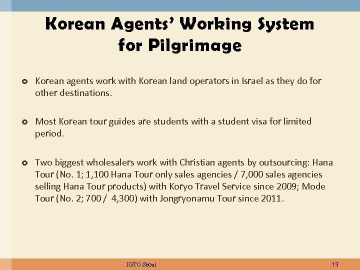 Korean Agents' Working System for Pilgrimage Korean agents work with Korean land operators in