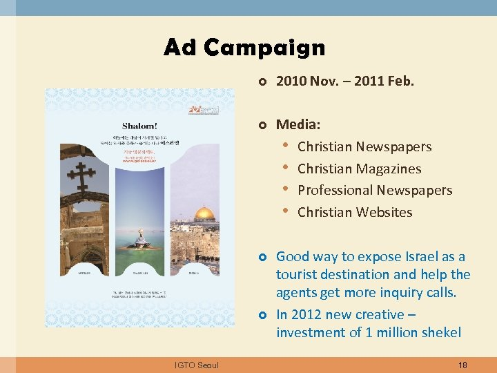 Ad Campaign 2010 Nov. – 2011 Feb. Media: • Christian Newspapers • Christian Magazines