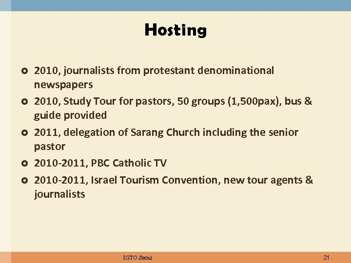 Hosting 2010, journalists from protestant denominational newspapers 2010, Study Tour for pastors, 50 groups