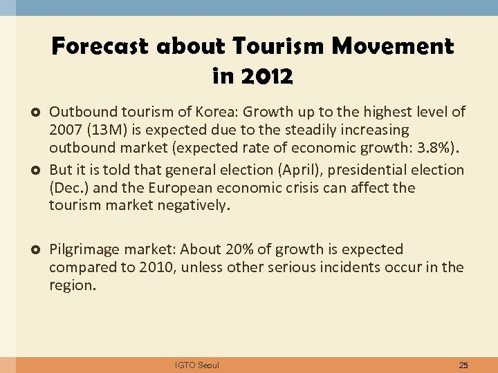 Forecast about Tourism Movement in 2012 Outbound tourism of Korea: Growth up to the