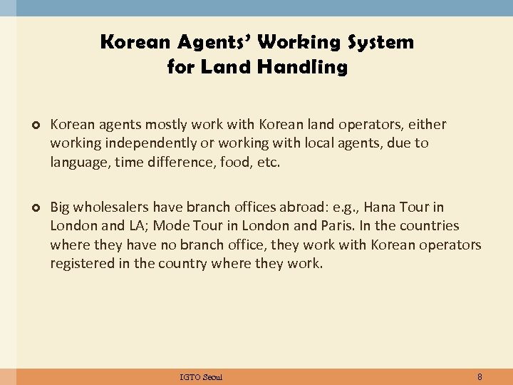 Korean Agents' Working System for Land Handling Korean agents mostly work with Korean land