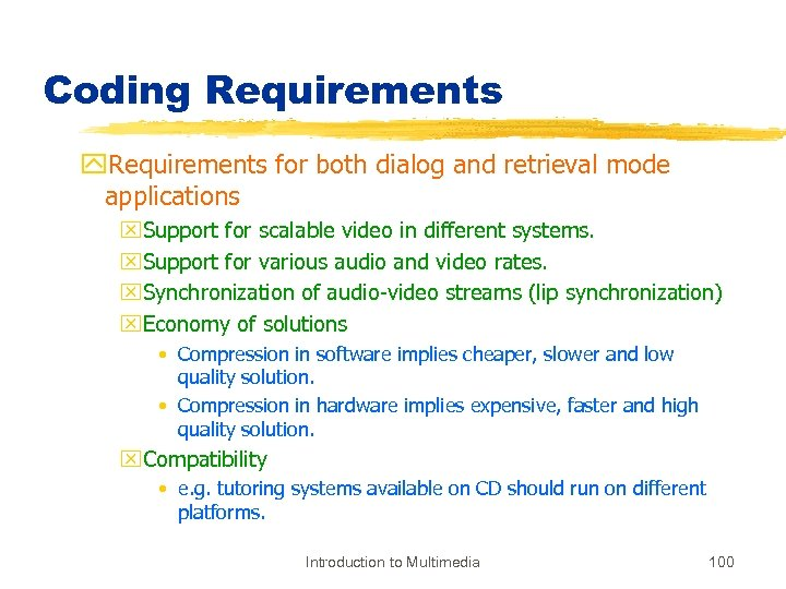 Coding Requirements y. Requirements for both dialog and retrieval mode applications x. Support for