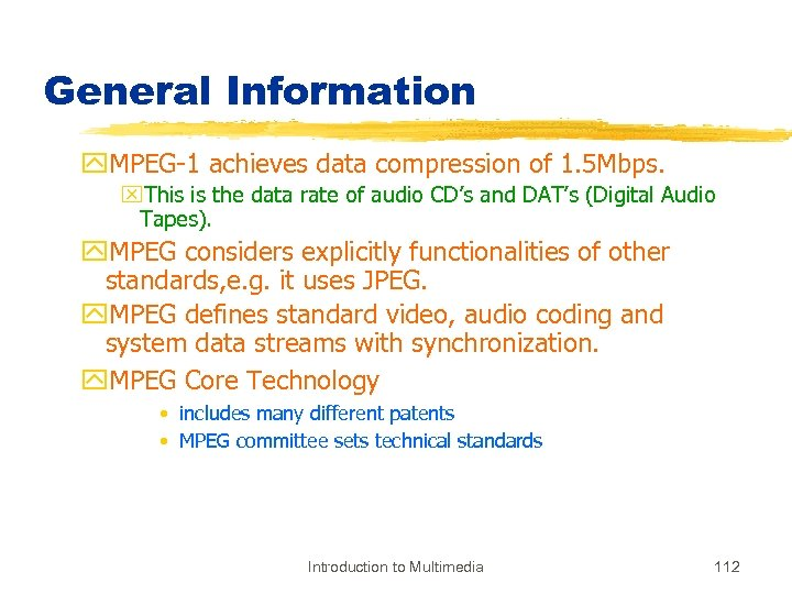 General Information y. MPEG-1 achieves data compression of 1. 5 Mbps. x. This is