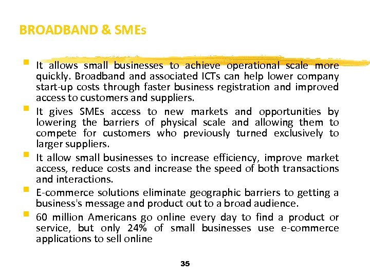 BROADBAND & SMEs § It § § allows small businesses to achieve operational scale