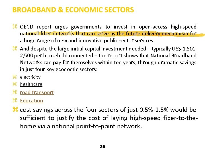 BROADBAND & ECONOMIC SECTORS z OECD report urges governments to invest in open-access high-speed