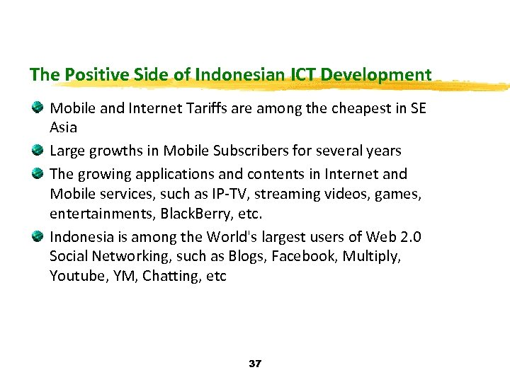 The Positive Side of Indonesian ICT Development Mobile and Internet Tariffs are among the