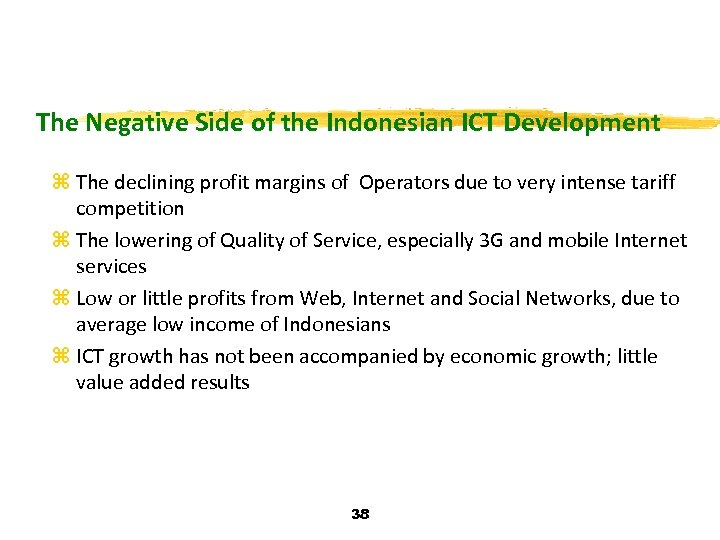 The Negative Side of the Indonesian ICT Development z The declining profit margins of