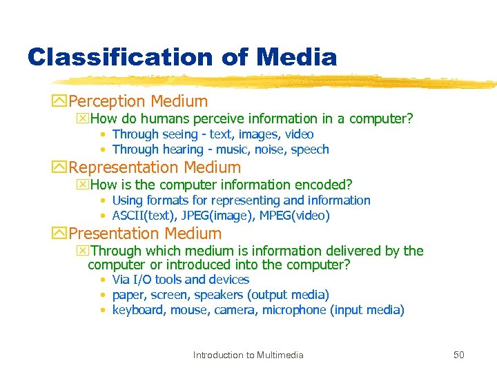 Classification of Media y. Perception Medium x. How do humans perceive information in a