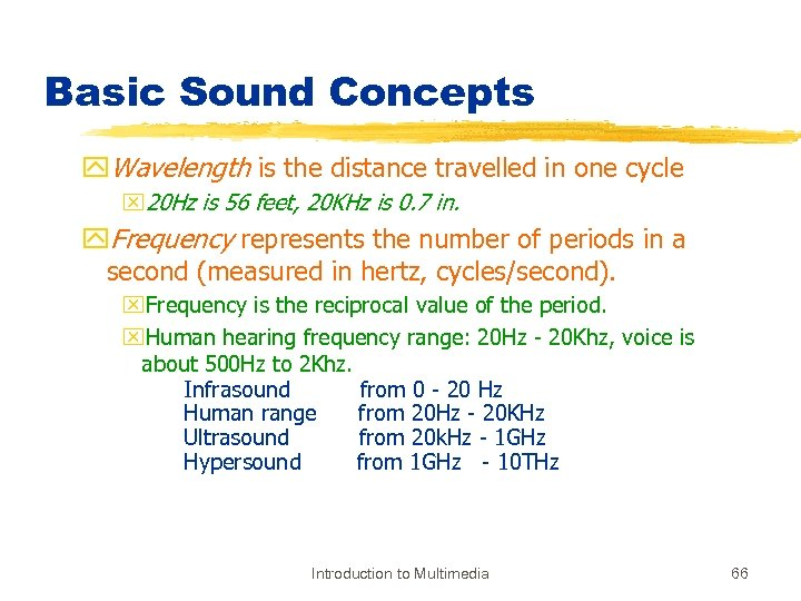 Basic Sound Concepts y. Wavelength is the distance travelled in one cycle x 20