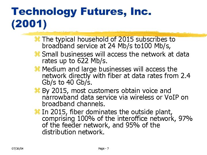 Technology Futures, Inc. (2001) z The typical household of 2015 subscribes to broadband service