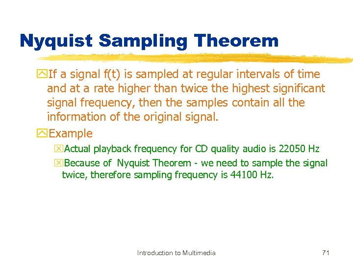 Nyquist Sampling Theorem y. If a signal f(t) is sampled at regular intervals of