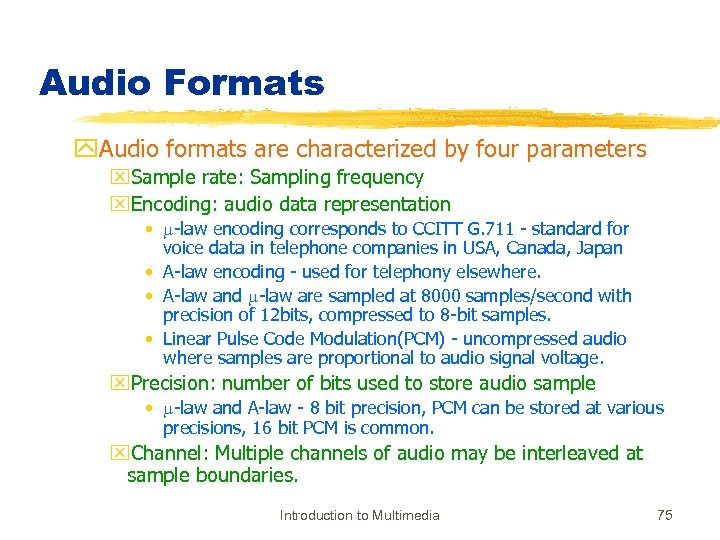 Audio Formats y. Audio formats are characterized by four parameters x. Sample rate: Sampling