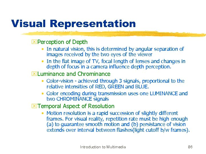 Visual Representation x. Perception of Depth • In natural vision, this is determined by