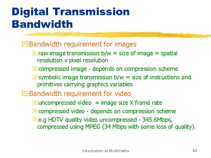 Digital Transmission Bandwidth y. Bandwidth requirement for images xraw image transmission b/w = size