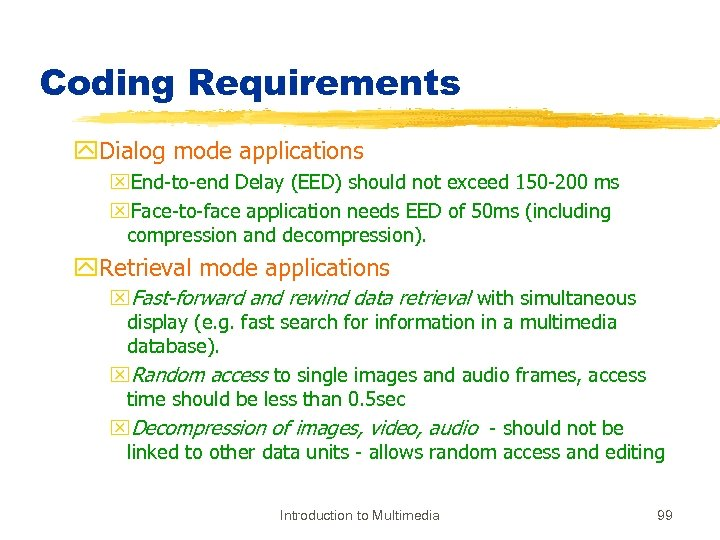 Coding Requirements y. Dialog mode applications x. End-to-end Delay (EED) should not exceed 150