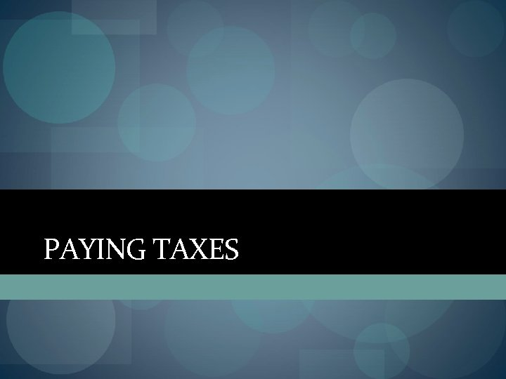 PAYING TAXES