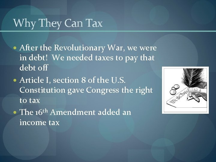 Why They Can Tax After the Revolutionary War, we were in debt! We needed
