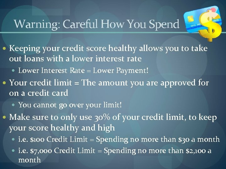 Warning: Careful How You Spend Keeping your credit score healthy allows you to take