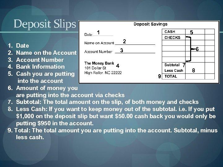 Deposit Slips 1. 2. 3. 4. 5. 1 5 2 Date 6 3 Name
