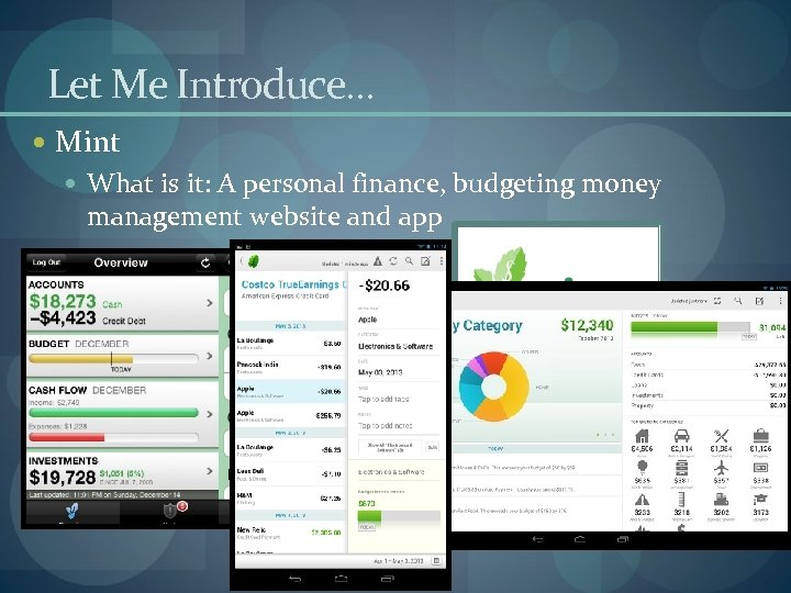 Let Me Introduce… Mint What is it: A personal finance, budgeting money management website